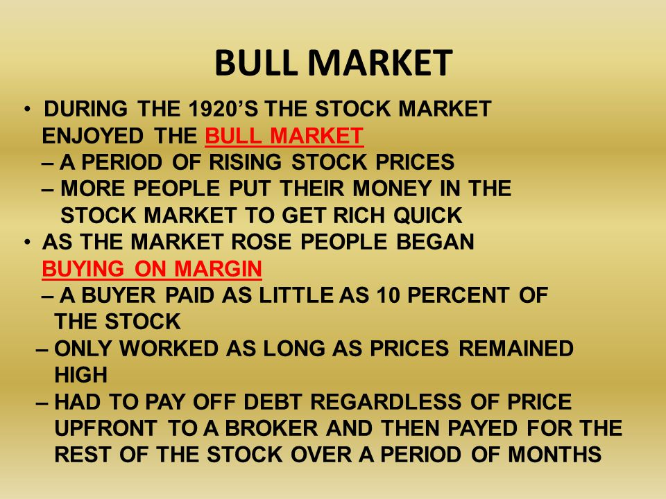 BULL MARKET DURING THE 1920'S THE STOCK MARKET ENJOYED THE BULL MARKET