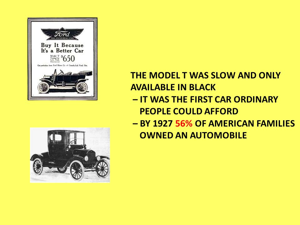THE MODEL T WAS SLOW AND ONLY AVAILABLE IN BLACK