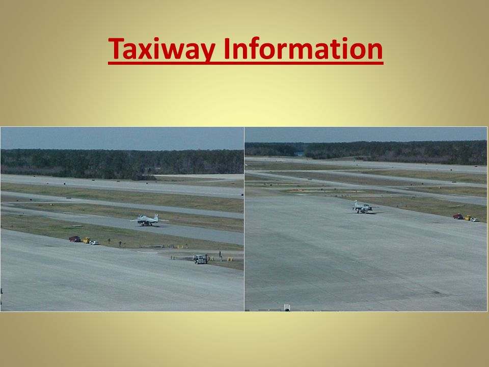 Taxiway Information NOT FOR OFFICAL USE