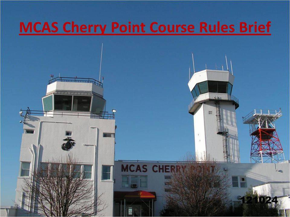 MCAS Cherry Point Course Rules Brief