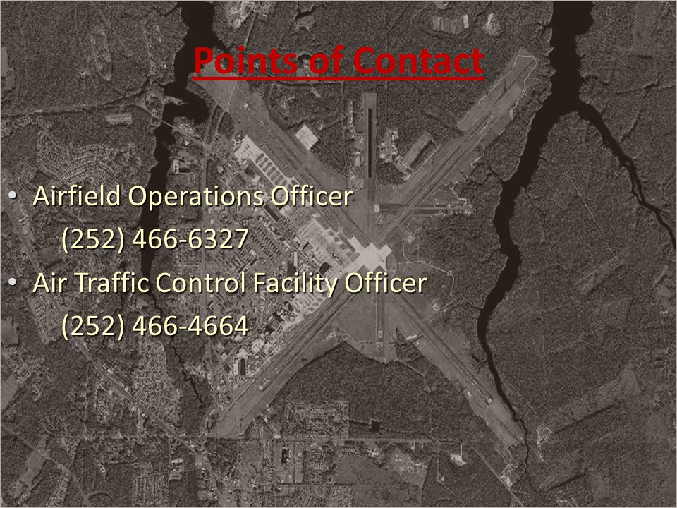 Points of Contact Airfield Operations Officer (252) 466-6327