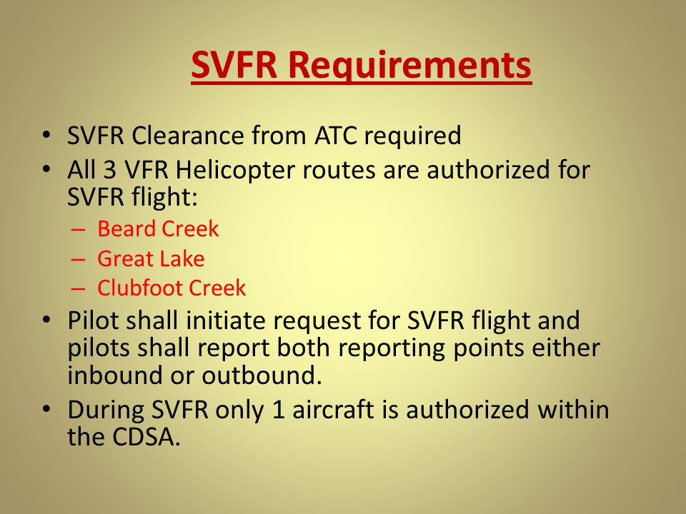 SVFR Requirements SVFR Clearance from ATC required
