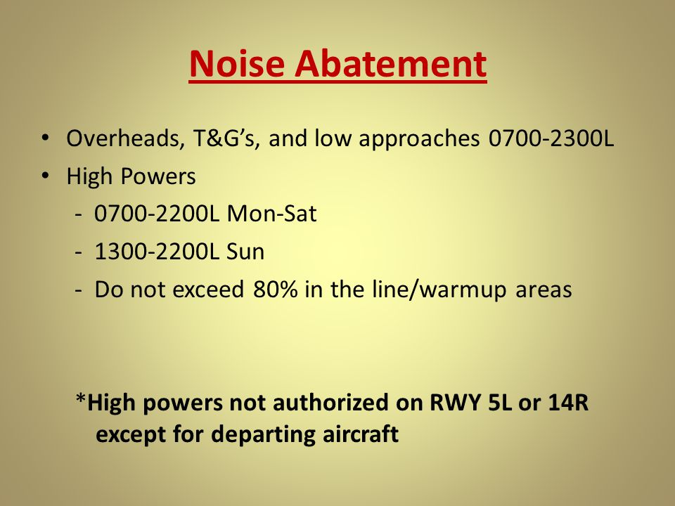 Noise Abatement Overheads, T&G's, and low approaches 0700-2300L
