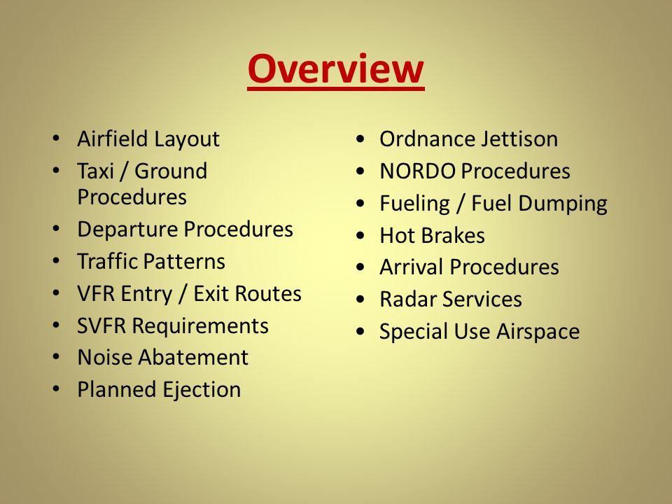 Overview Airfield Layout Taxi / Ground Procedures Departure Procedures