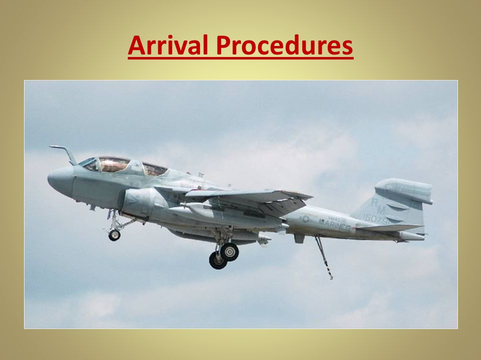 Arrival Procedures NOT FOR OFFICAL USE
