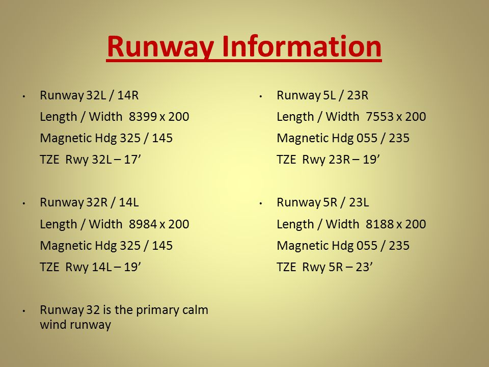 Runway Information Runway 32L / 14R Length / Width 8399 x 200