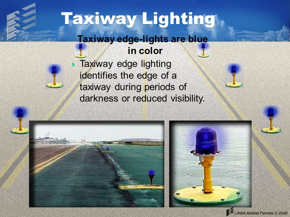 Taxiway edge-lights are blue in color