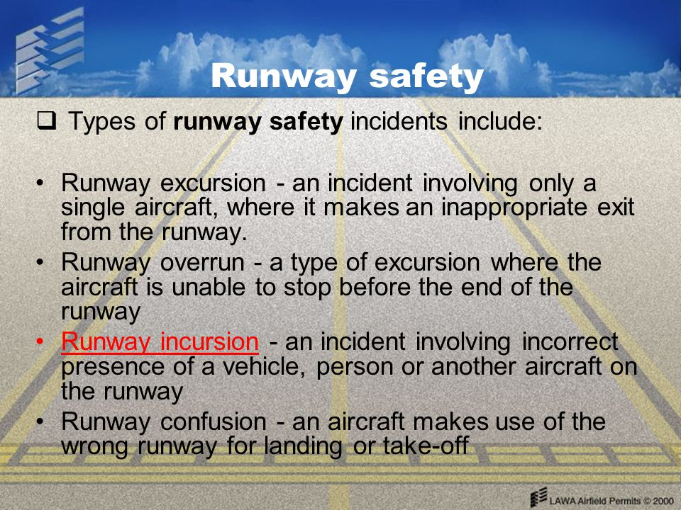 Runway safety Types of runway safety incidents include: