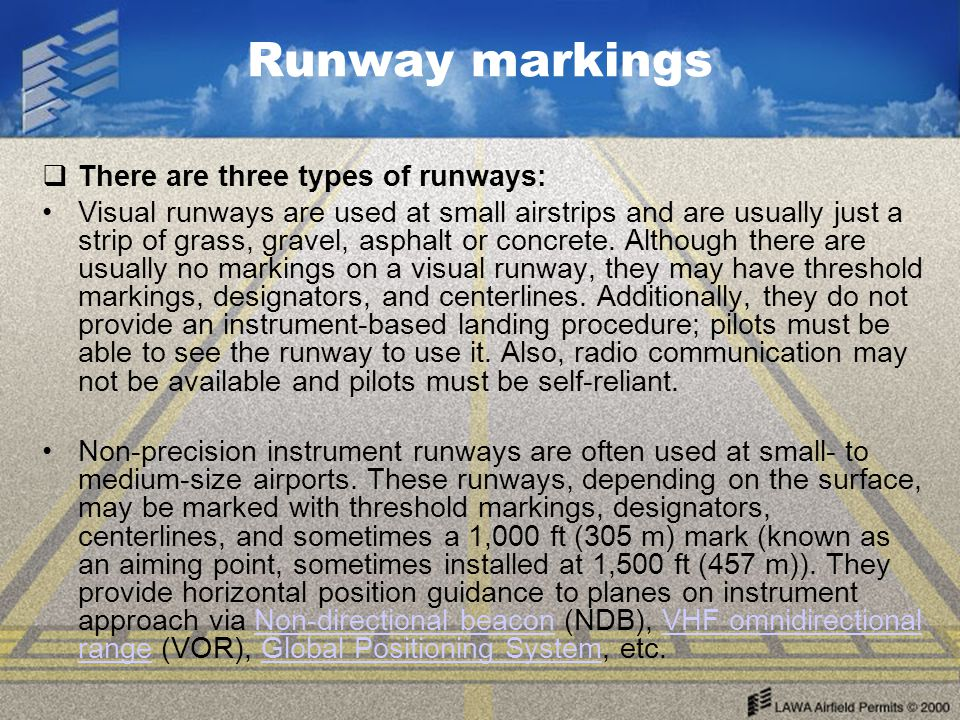 Runway markings There are three types of runways: