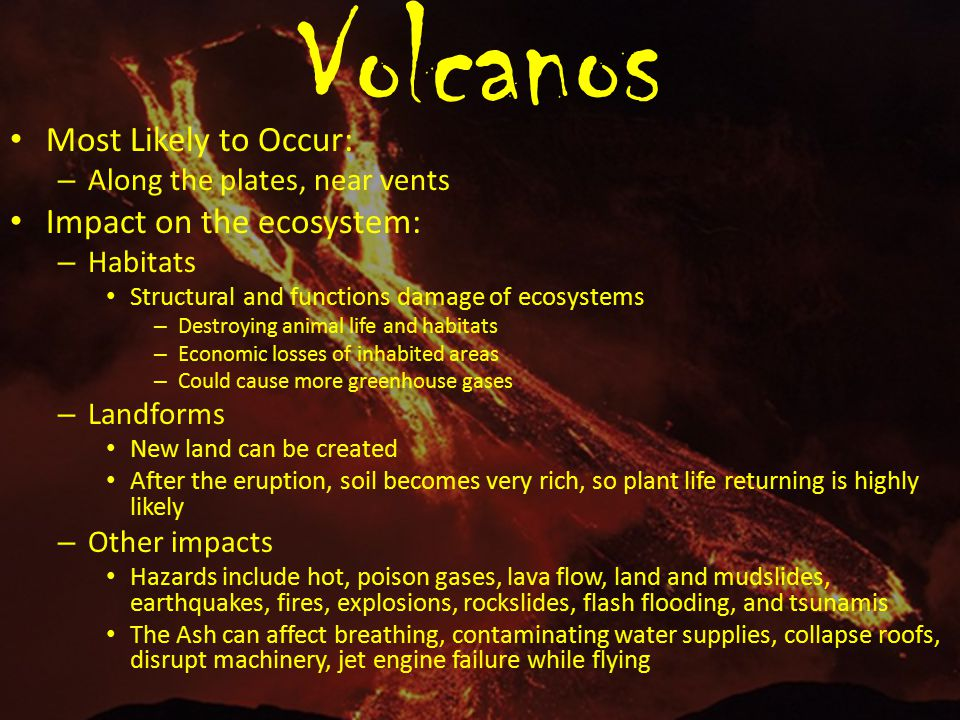 Volcanos Most Likely to Occur: Impact on the ecosystem: