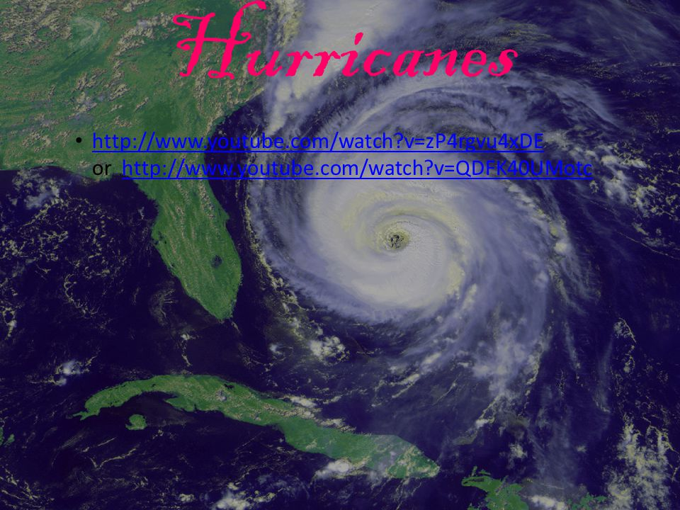 Hurricanes http://www.youtube.com/watch v=zP4rgvu4xDE or http://www.youtube.com/watch v=QDFK40UMotc.