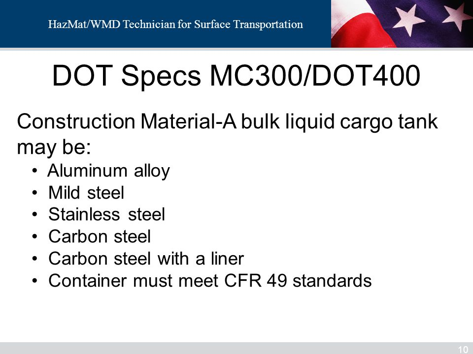 HazMat/WMD DOT Specs MC300/DOT400. Construction Material-A bulk liquid cargo tank may be: Aluminum alloy.