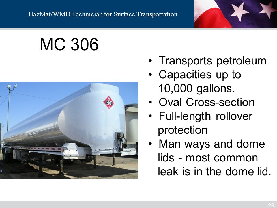 MC 306 Transports petroleum Capacities up to 10,000 gallons.