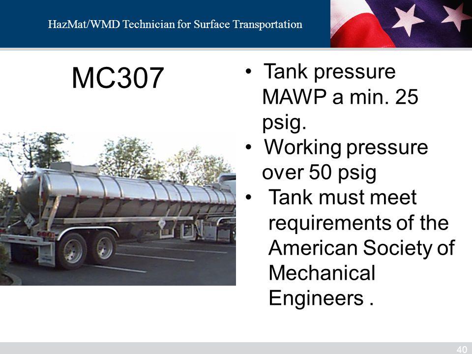 MC307 Tank pressure MAWP a min. 25 psig. Working pressure over 50 psig