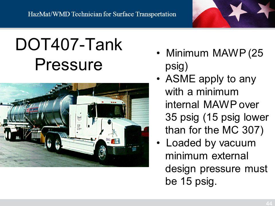 DOT407-Tank Pressure Minimum MAWP (25 psig) ASME apply to any