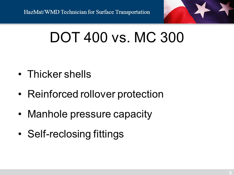 DOT 400 vs. MC 300 Thicker shells Reinforced rollover protection