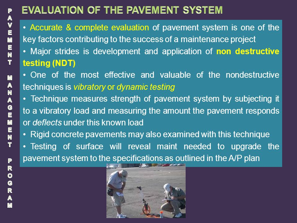 PAVEMENT MANAGEMENT PROGRAM EVALUATION OF THE PAVEMENT SYSTEM