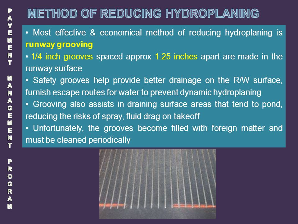 PAVEMENT MANAGEMENT PROGRAM METHOD OF REDUCING HYDROPLANING