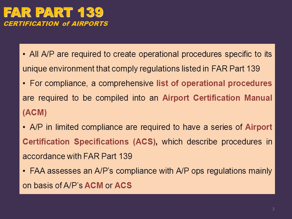 FAR PART 139 CERTIFICATION of AIRPORTS.