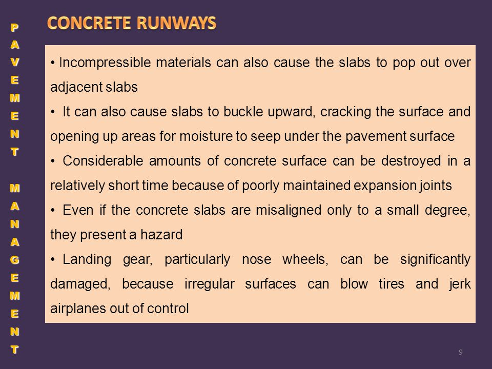 PAVEMENT MANAGEMENT CONCRETE RUNWAYS. Incompressible materials can also cause the slabs to pop out over adjacent slabs.