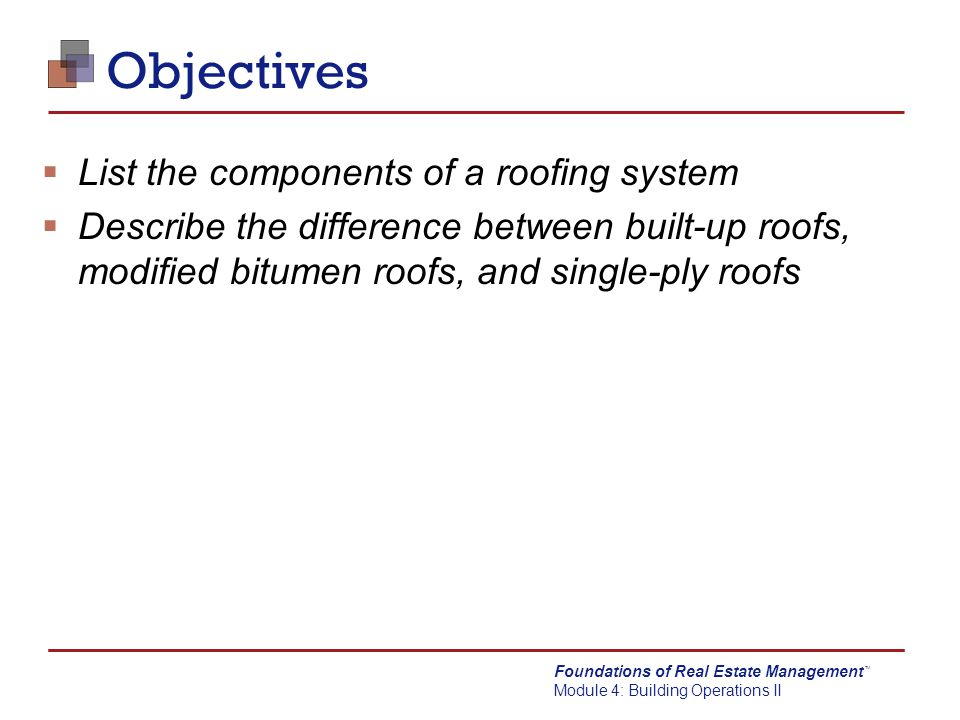 Objectives List the components of a roofing system