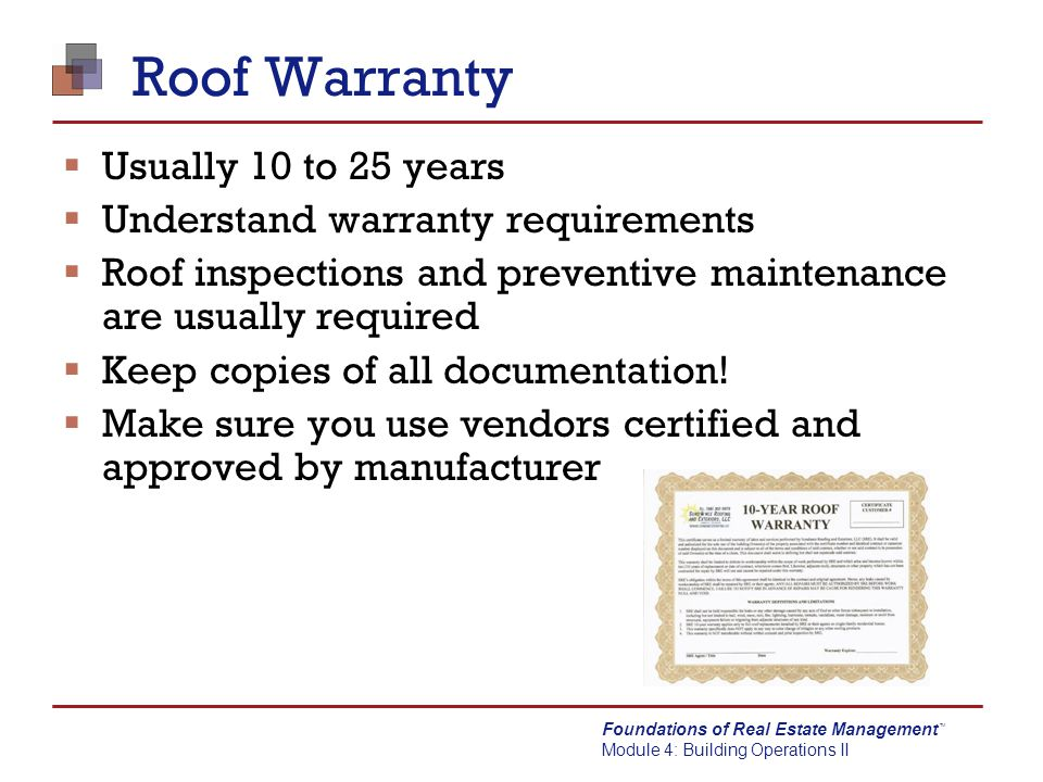Roof Warranty Usually 10 to 25 years Understand warranty requirements