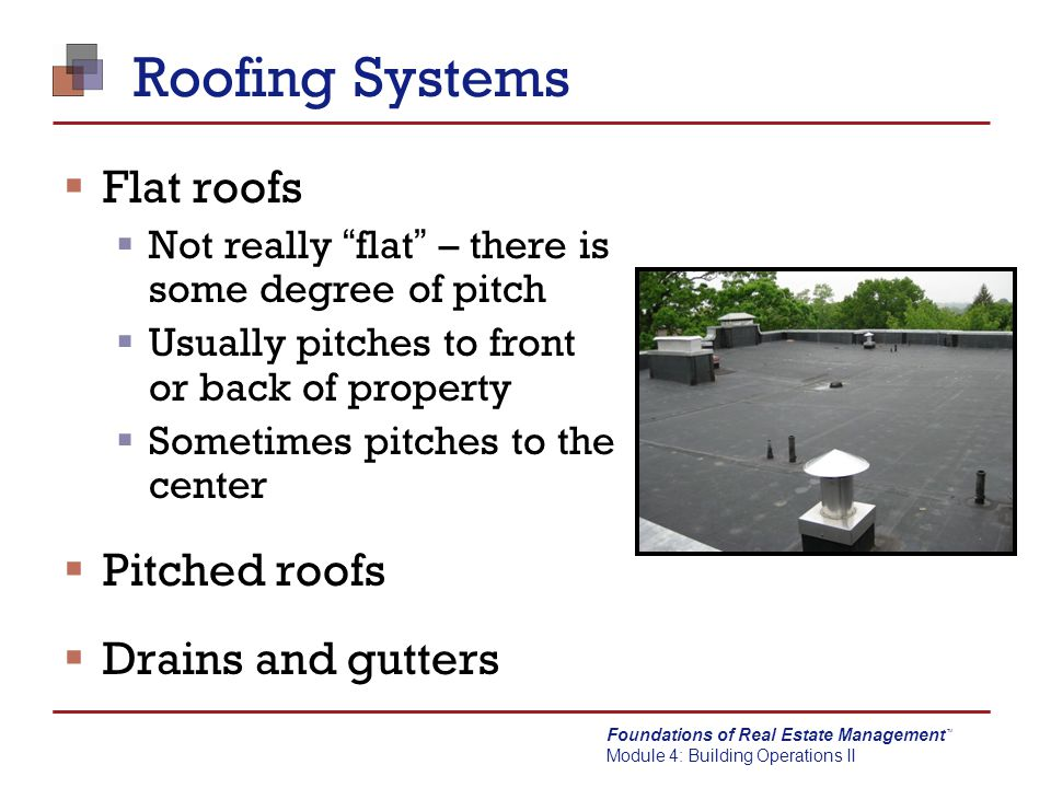 Roofing Systems Flat roofs Pitched roofs Drains and gutters