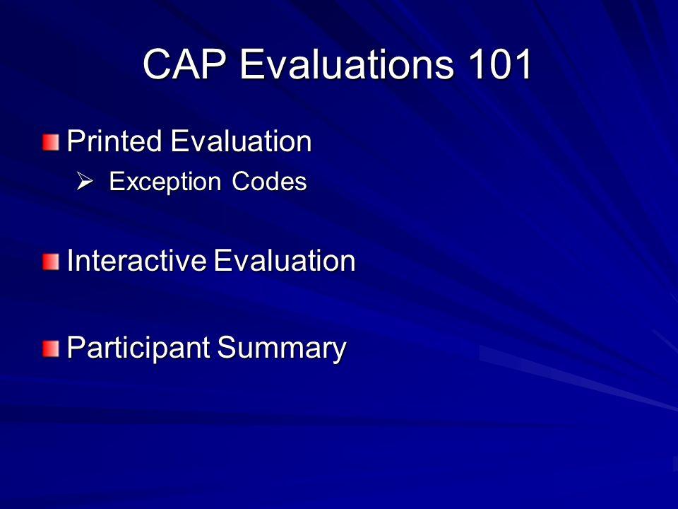 CAP Evaluations 101 Printed Evaluation Interactive Evaluation