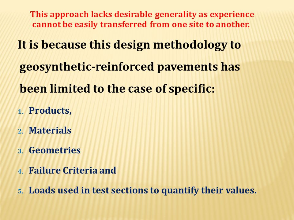 This approach lacks desirable generality as experience cannot be easily transferred from one site to another.