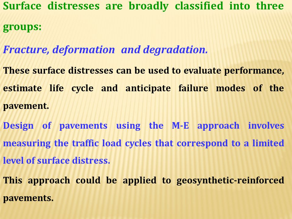 Surface distresses are broadly classified into three groups: