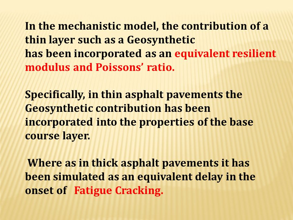 In the mechanistic model, the contribution of a thin layer such as a Geosynthetic