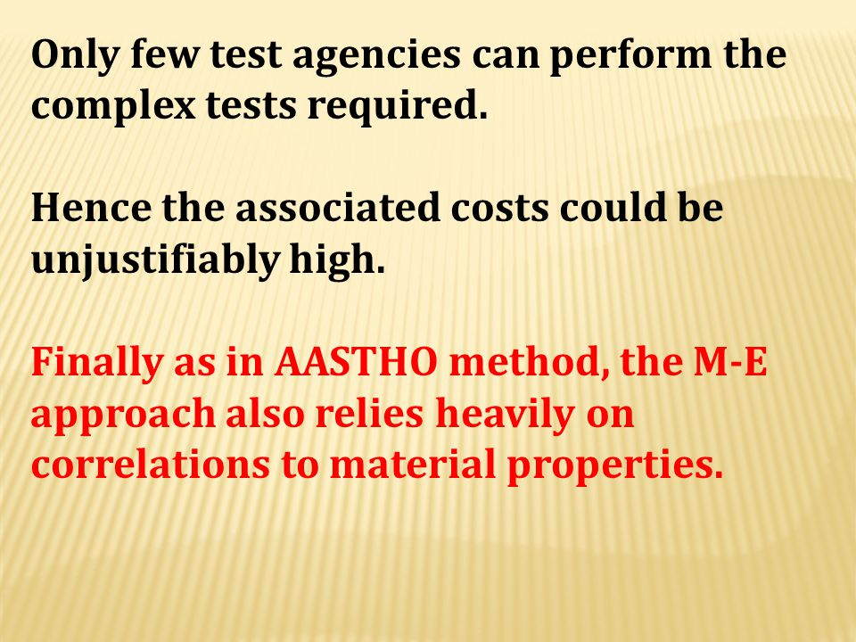 Only few test agencies can perform the complex tests required.
