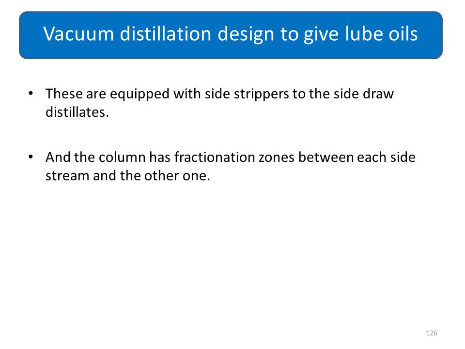Vacuum distillation design to give lube oils
