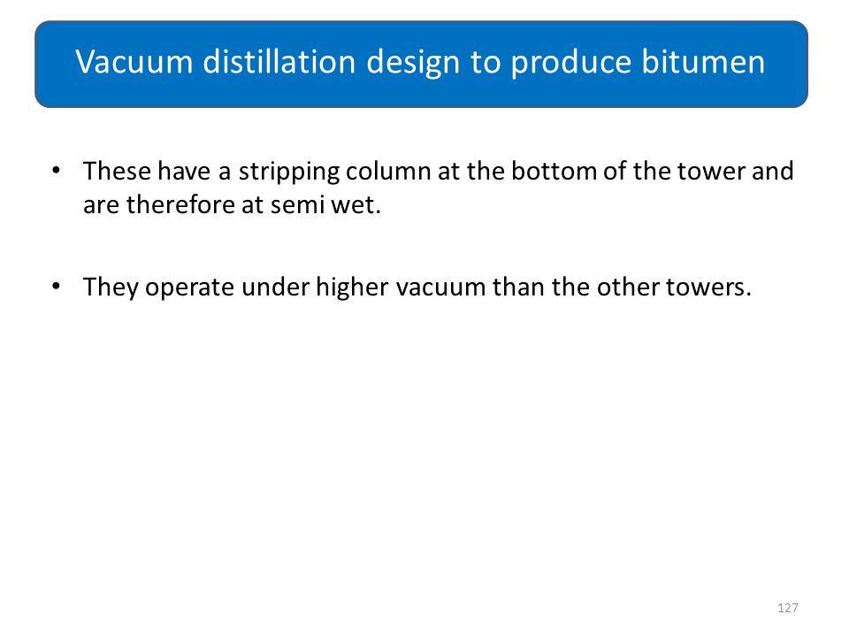 Vacuum distillation design to produce bitumen