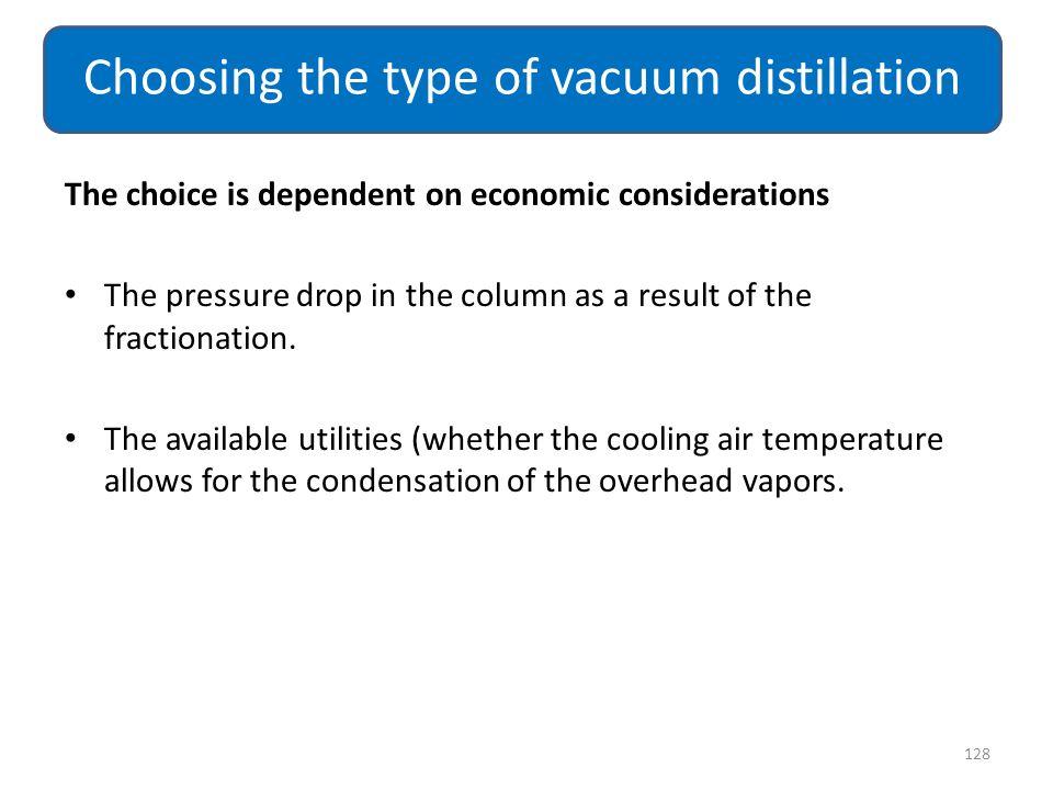 Choosing the type of vacuum distillation