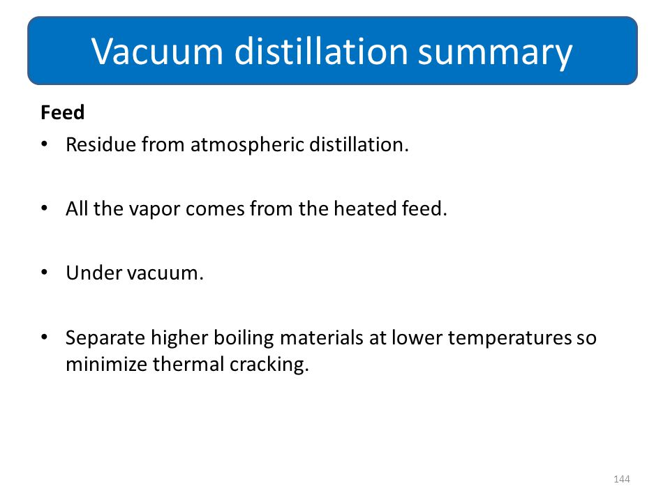 Vacuum distillation summary
