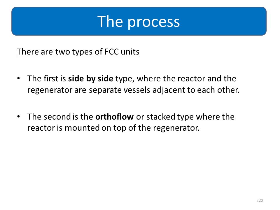 The process There are two types of FCC units