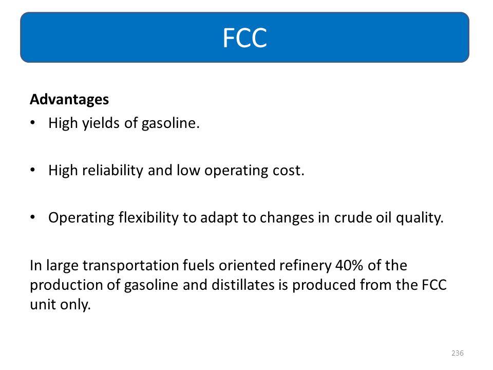 FCC Advantages High yields of gasoline.
