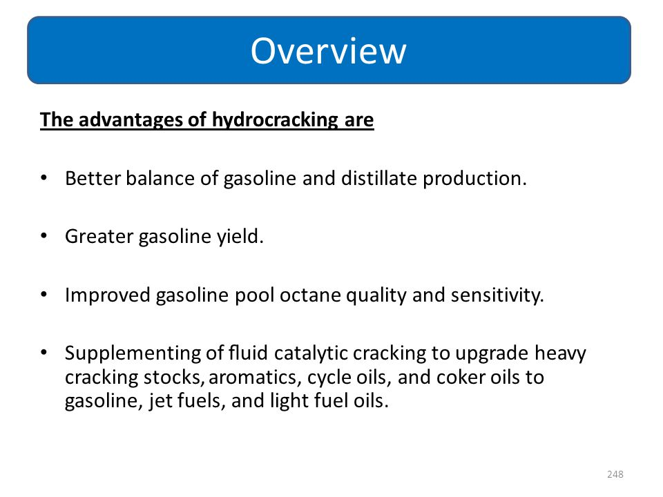 Overview The advantages of hydrocracking are