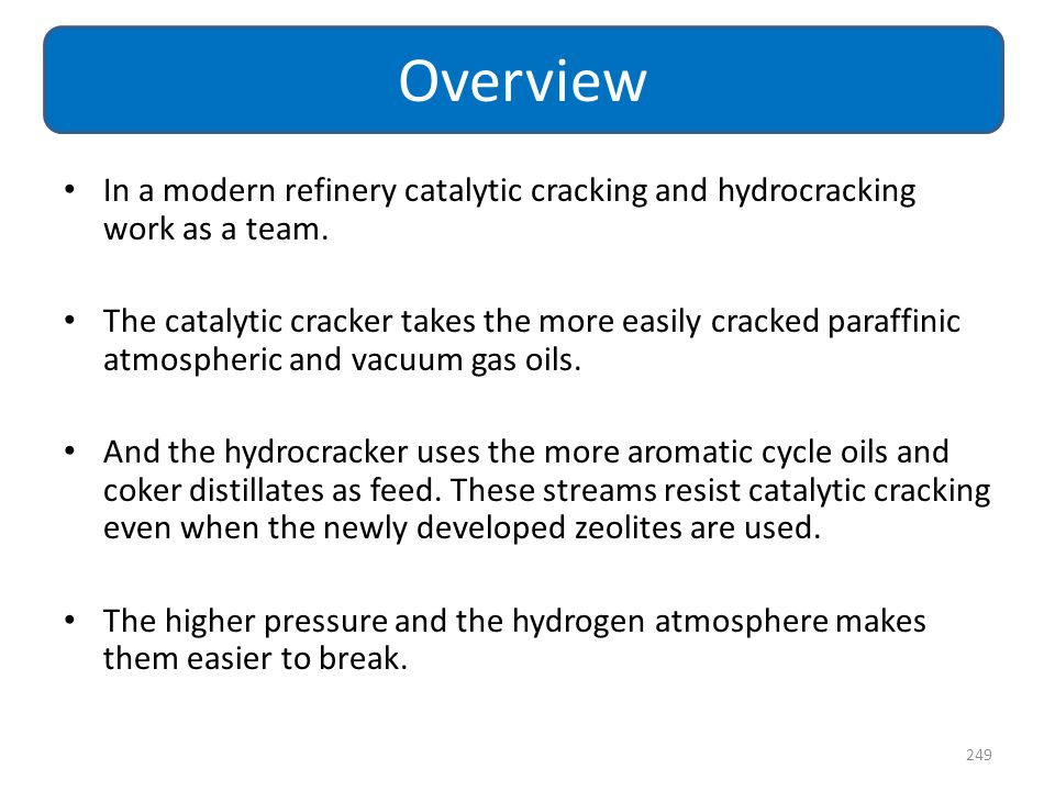 Overview In a modern refinery catalytic cracking and hydrocracking work as a team.