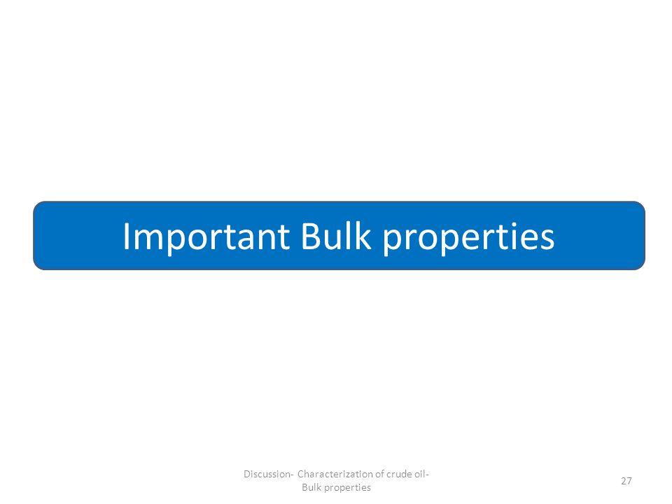 Important Bulk properties