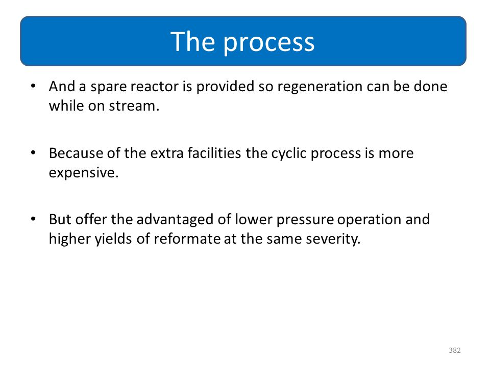 The process And a spare reactor is provided so regeneration can be done while on stream.