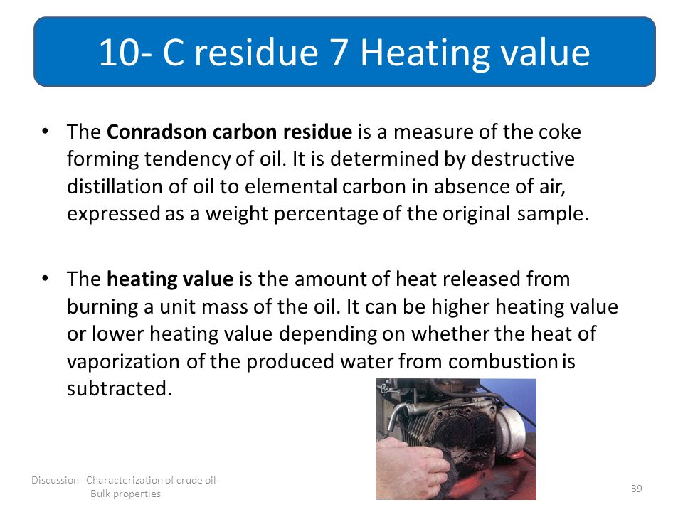 10- C residue 7 Heating value