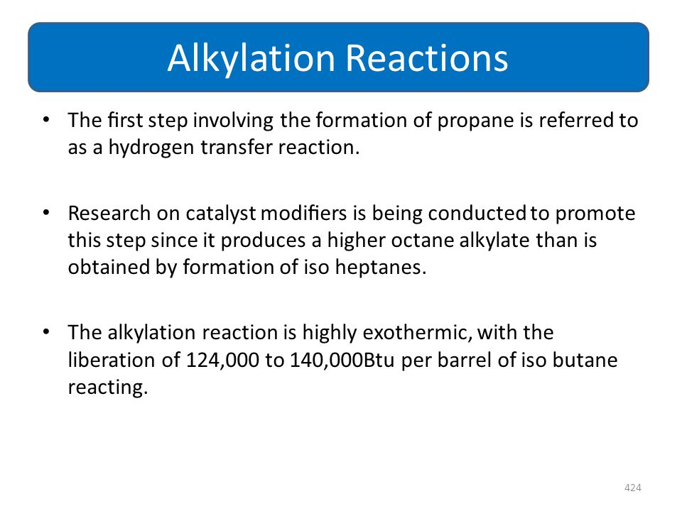 Alkylation Reactions The first step involving the formation of propane is referred to as a hydrogen transfer reaction.