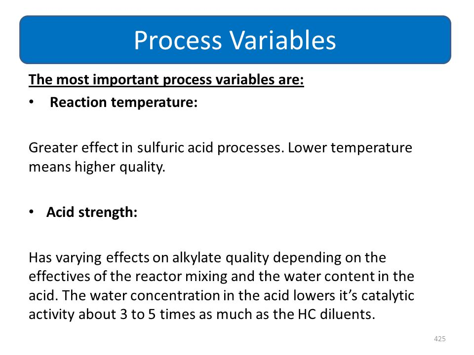 Process Variables The most important process variables are:
