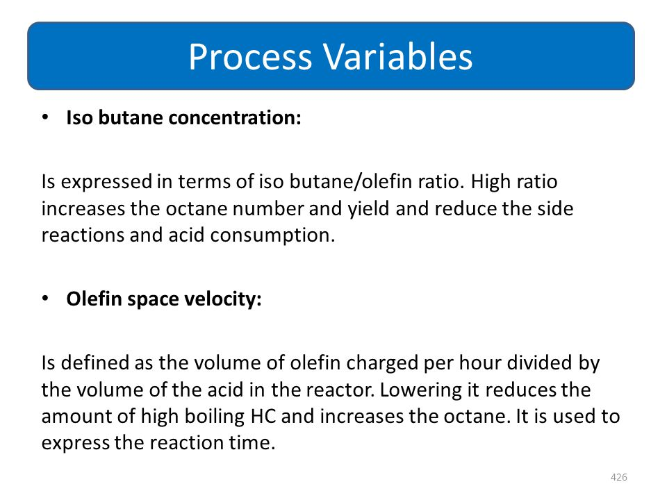 Process Variables Iso butane concentration: