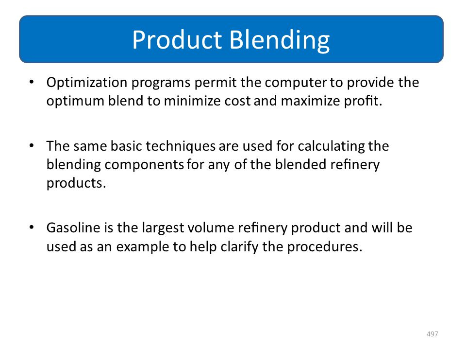 Product Blending Optimization programs permit the computer to provide the optimum blend to minimize cost and maximize profit.