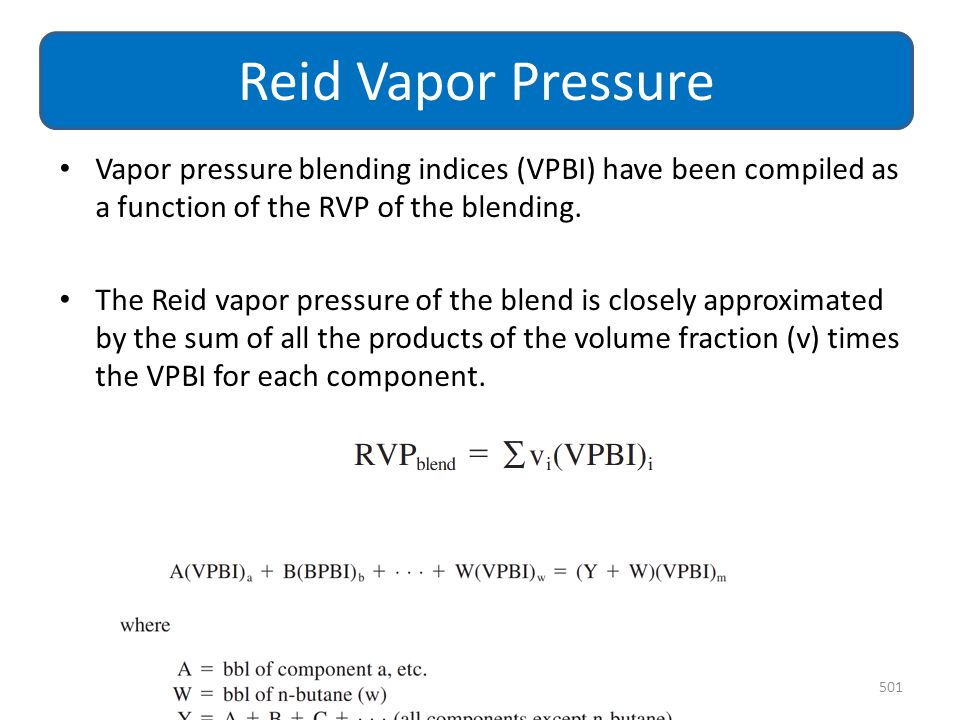 Reid Vapor Pressure Vapor pressure blending indices (VPBI) have been compiled as a function of the RVP of the blending.