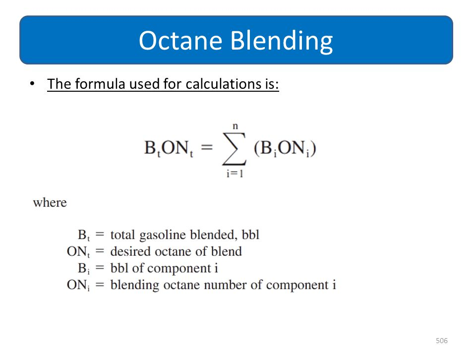 Octane Blending The formula used for calculations is: