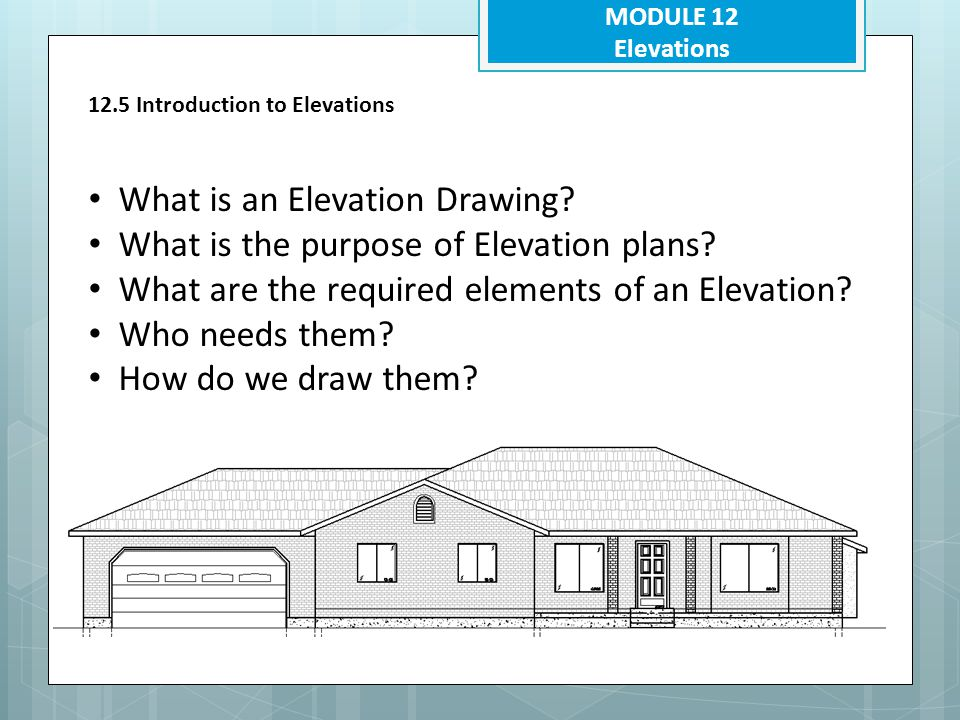 What is an Elevation Drawing What is the purpose of Elevation plans